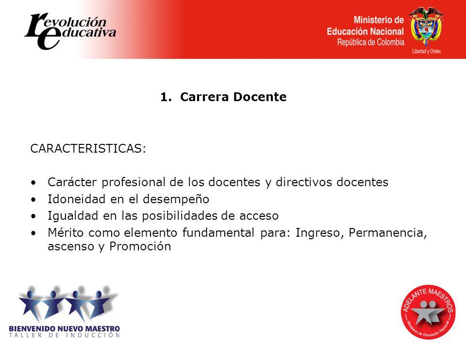 1. Carrera Docente CARACTERISTICAS: Carácter profesional de los docentes y directivos docentes. Idoneidad en el desempeño.