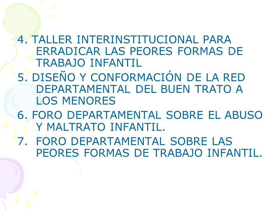 4. TALLER INTERINSTITUCIONAL PARA ERRADICAR LAS PEORES FORMAS DE TRABAJO INFANTIL