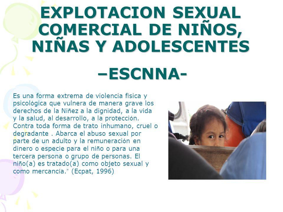 EXPLOTACION SEXUAL COMERCIAL DE NIÑOS, NIÑAS Y ADOLESCENTES –ESCNNA-