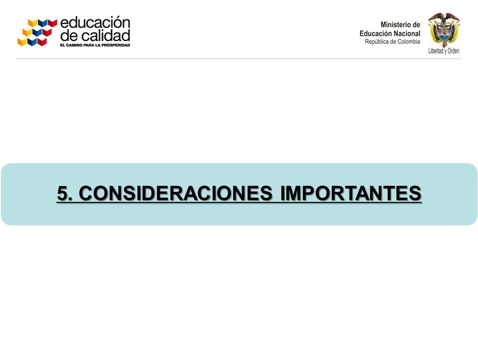 5. CONSIDERACIONES IMPORTANTES