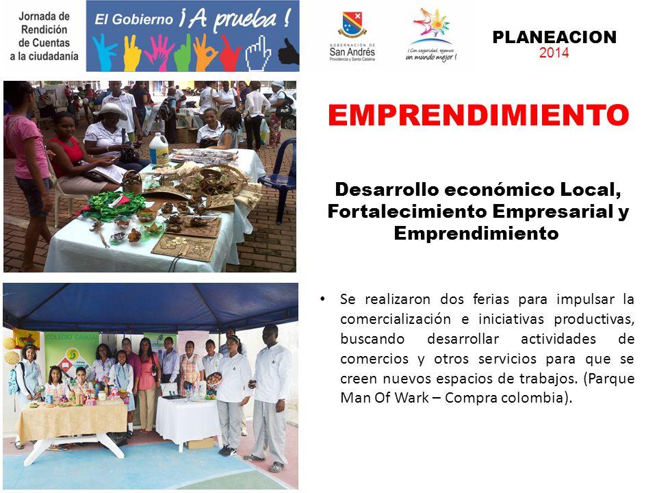PLANEACION 2014. EMPRENDIMIENTO. Desarrollo económico Local, Fortalecimiento Empresarial y Emprendimiento