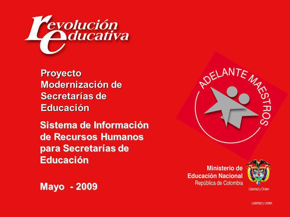 Proyecto Modernización de Secretarías de Educación. Sistema de Información de Recursos Humanos para Secretarías de Educación.