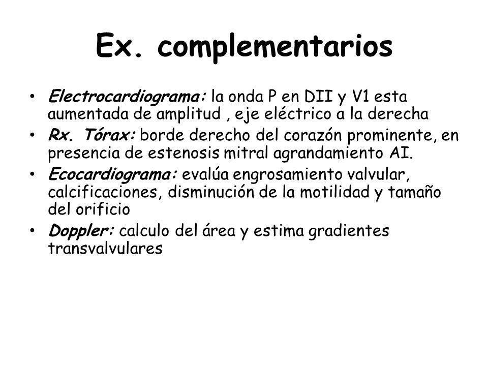 Ex. complementarios Electrocardiograma: la onda P en DII y V1 esta aumentada de amplitud , eje eléctrico a la derecha.