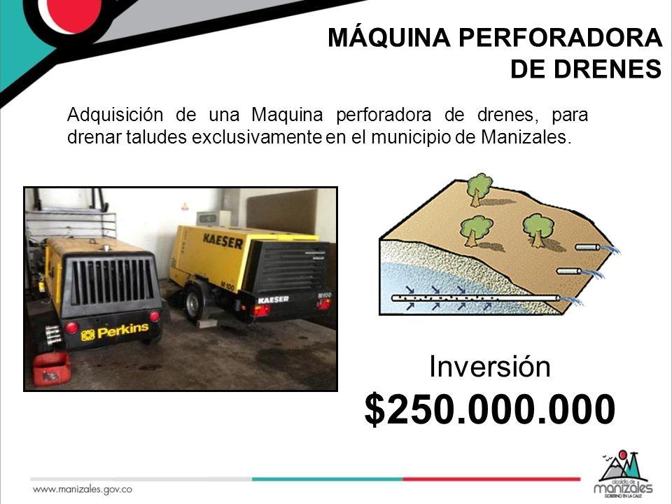 $250.000.000 Inversión MÁQUINA PERFORADORA DE DRENES