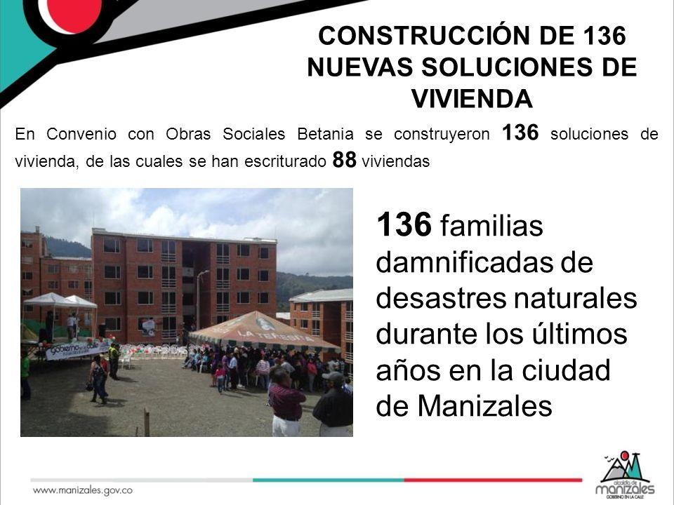 CONSTRUCCIÓN DE 136 NUEVAS SOLUCIONES DE VIVIENDA
