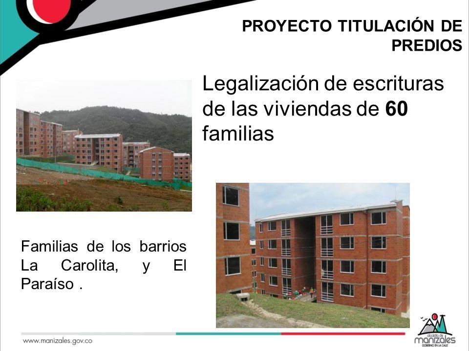 Legalización de escrituras de las viviendas de 60 familias