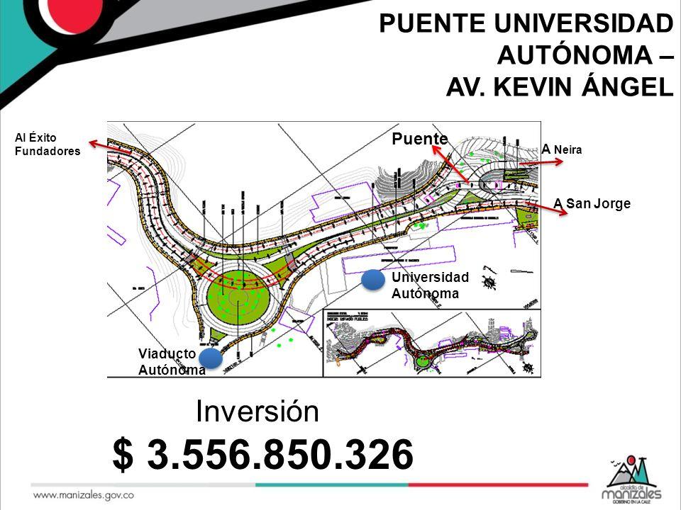 $ 3.556.850.326 Inversión PUENTE UNIVERSIDAD AUTÓNOMA –
