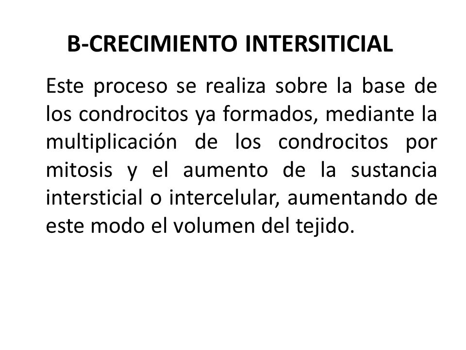 B-CRECIMIENTO INTERSITICIAL