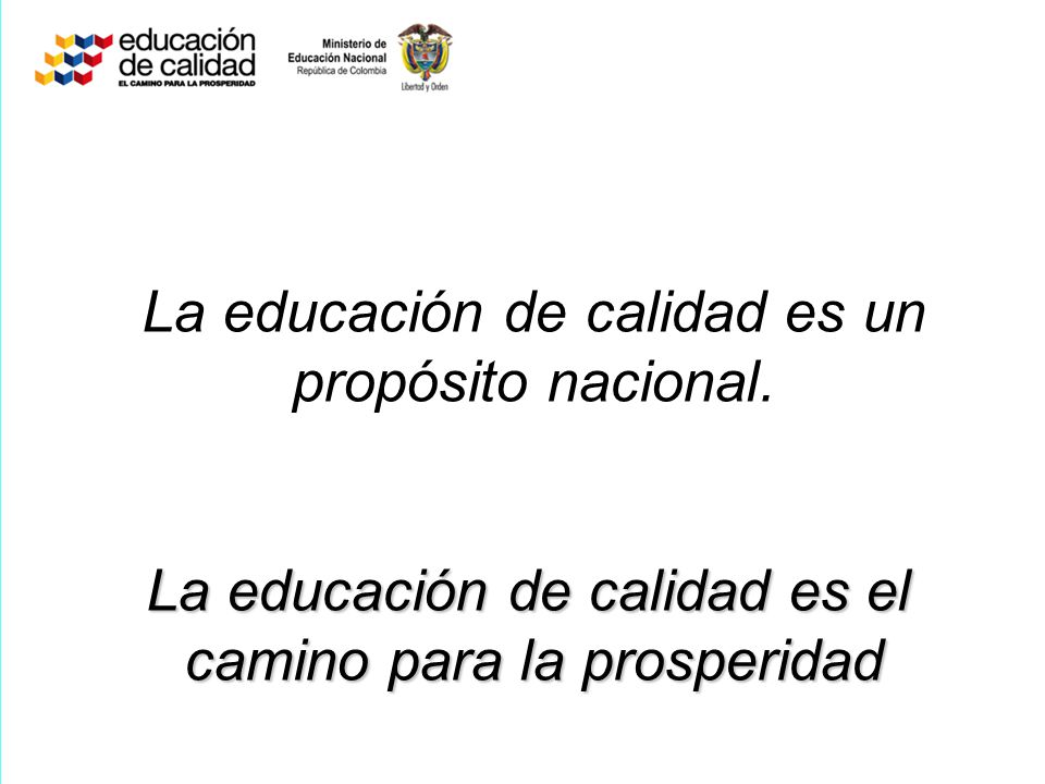 La educación de calidad es el camino para la prosperidad