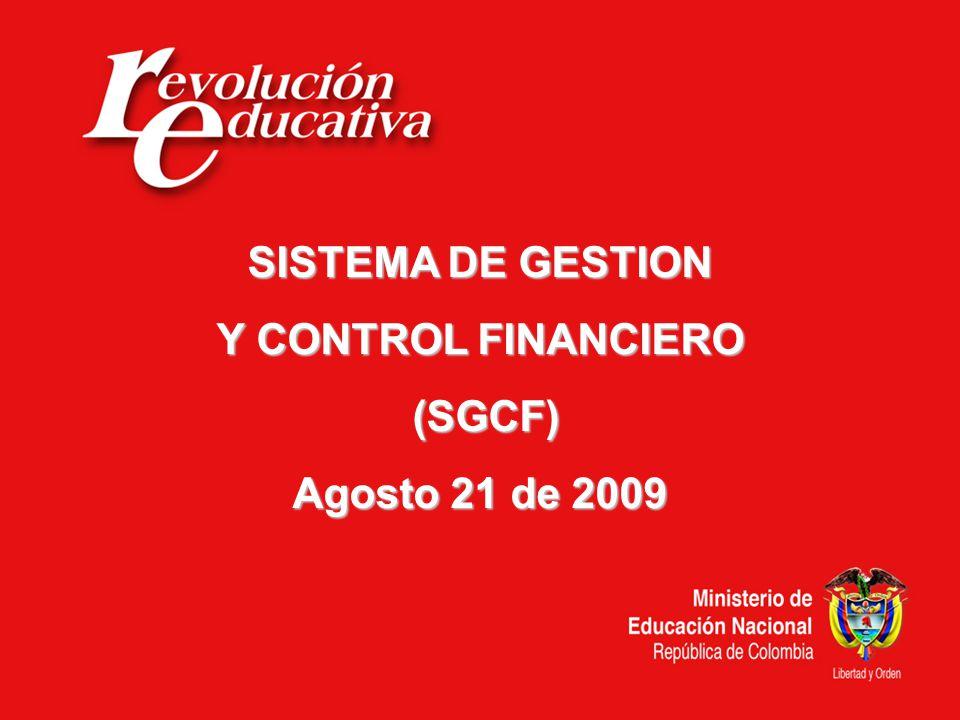 SISTEMA DE GESTION Y CONTROL FINANCIERO (SGCF) Agosto 21 de 2009