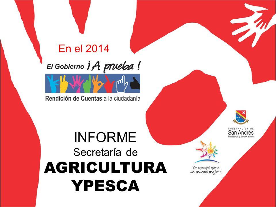 INFORME Secretaría de AGRICULTURA YPESCA