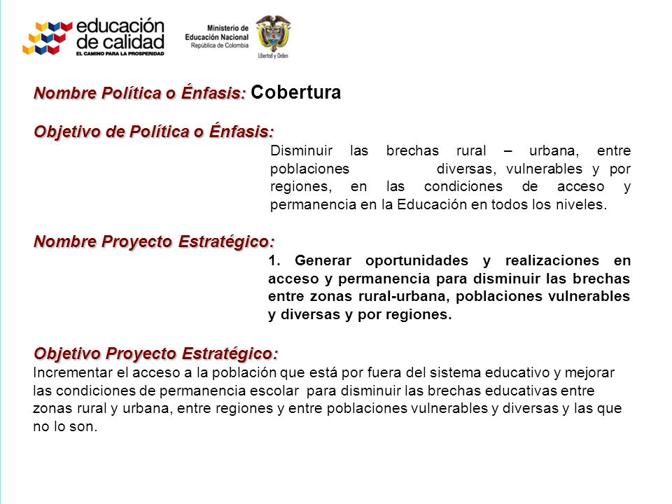 Nombre Política o Énfasis: Cobertura