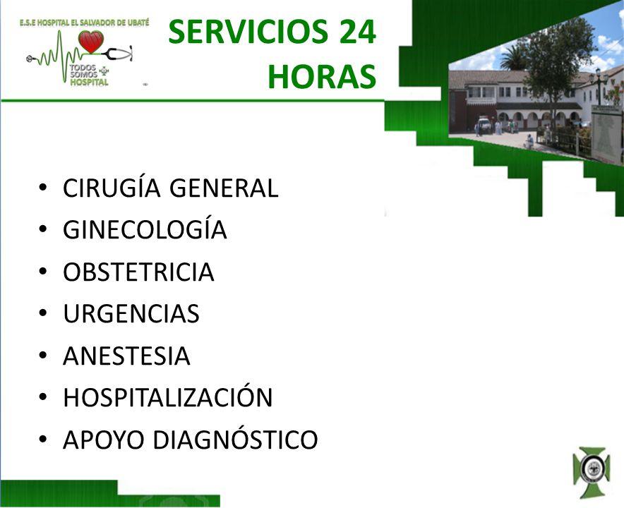 SERVICIOS 24 HORAS CIRUGÍA GENERAL GINECOLOGÍA OBSTETRICIA URGENCIAS