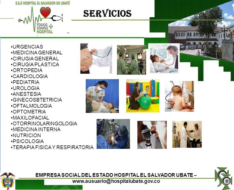 SERVICIOS URGENCIAS MEDICINA GENERAL CIRUGIA GENERAL CIRUGIA PLASTICA