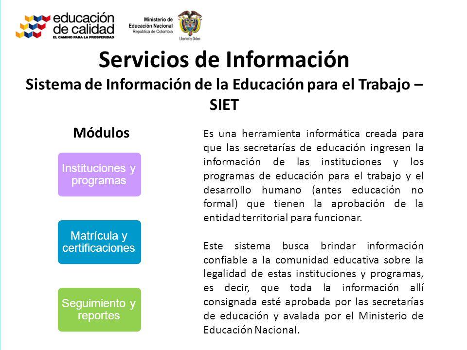 Servicios de Información Sistema de Información de la Educación para el Trabajo –