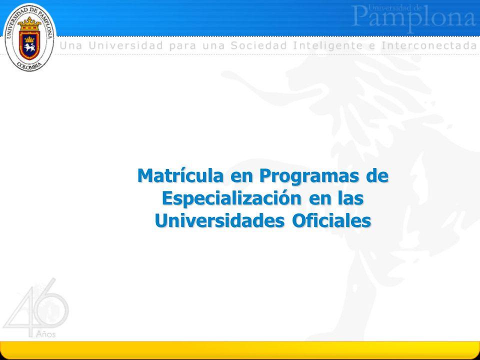 Matrícula en Programas de Especialización en las Universidades Oficiales