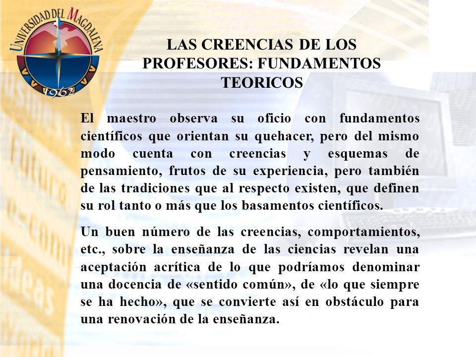 LAS CREENCIAS DE LOS PROFESORES: FUNDAMENTOS TEORICOS