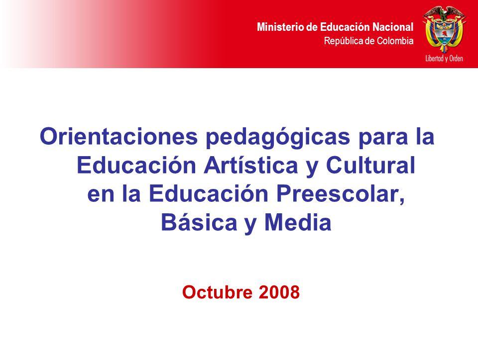 Orientaciones pedagógicas para la Educación Artística y Cultural en la Educación Preescolar, Básica y Media