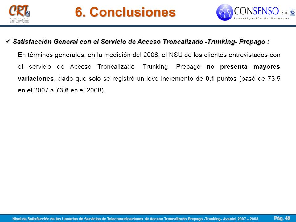 6. Conclusiones Satisfacción General con el Servicio de Acceso Troncalizado -Trunking- Prepago :