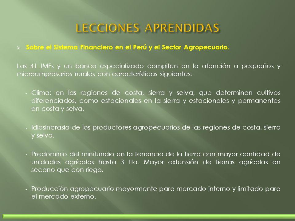 LECCIONES APRENDIDAS Sobre el Sistema Financiero en el Perú y el Sector Agropecuario.