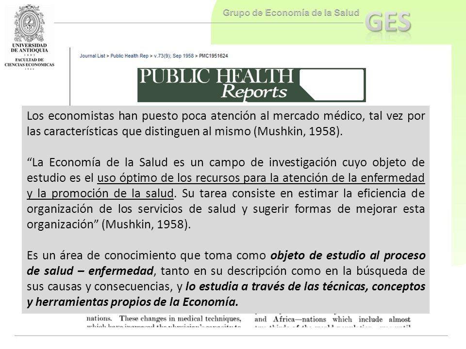 Los economistas han puesto poca atención al mercado médico, tal vez por las características que distinguen al mismo (Mushkin, 1958).