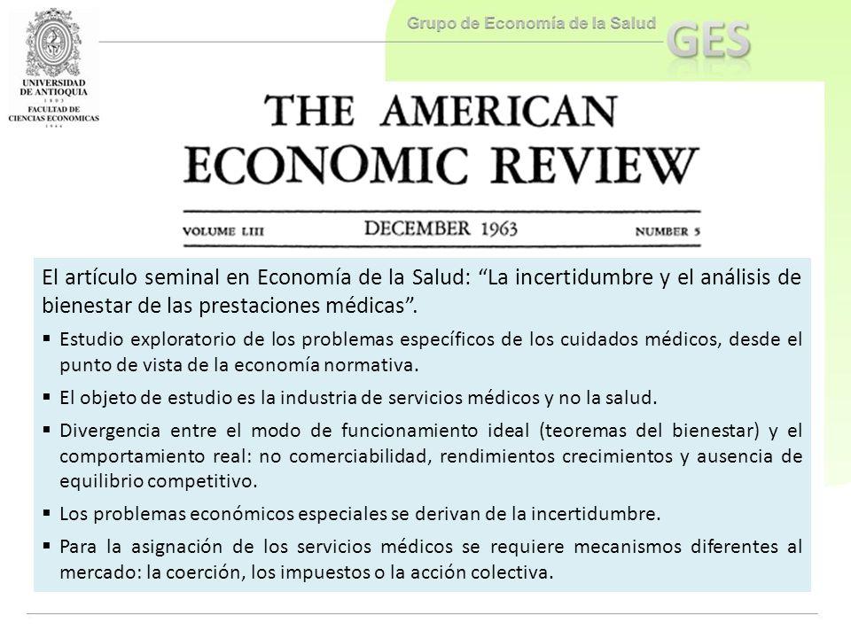El artículo seminal en Economía de la Salud: La incertidumbre y el análisis de bienestar de las prestaciones médicas .