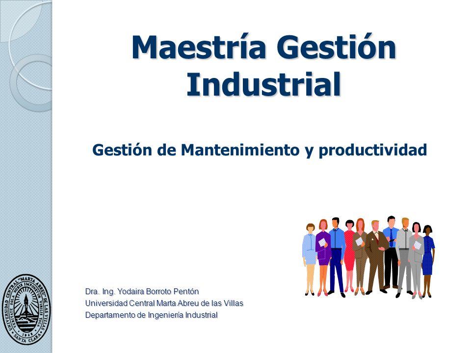 Maestría Gestión Industrial Gestión de Mantenimiento y productividad