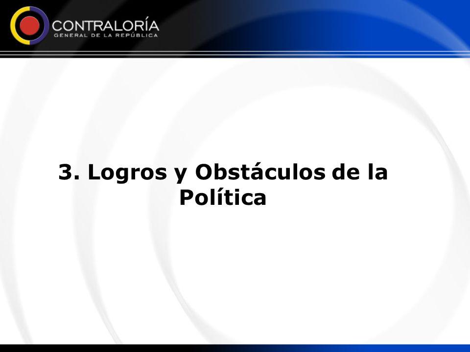 3. Logros y Obstáculos de la Política