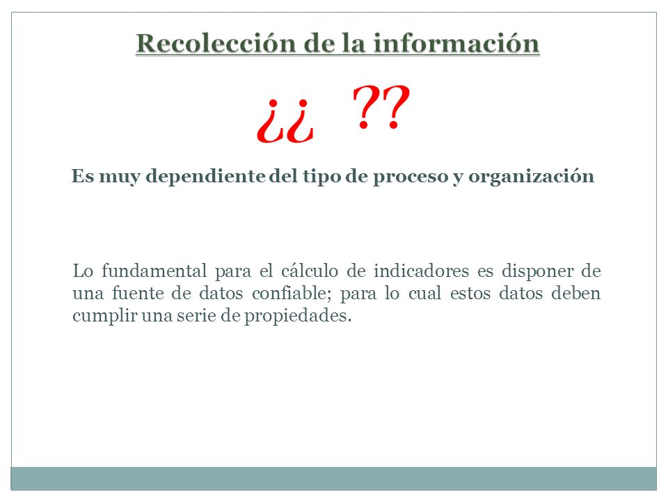 ¿¿ Recolección de la información
