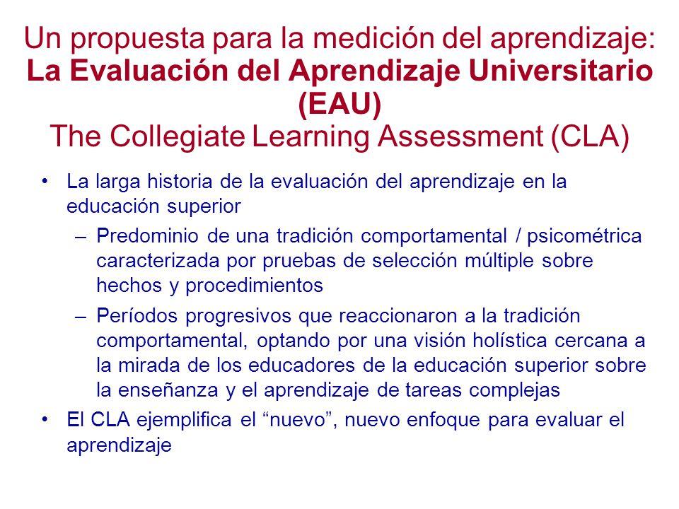 Un propuesta para la medición del aprendizaje: La Evaluación del Aprendizaje Universitario (EAU) The Collegiate Learning Assessment (CLA)