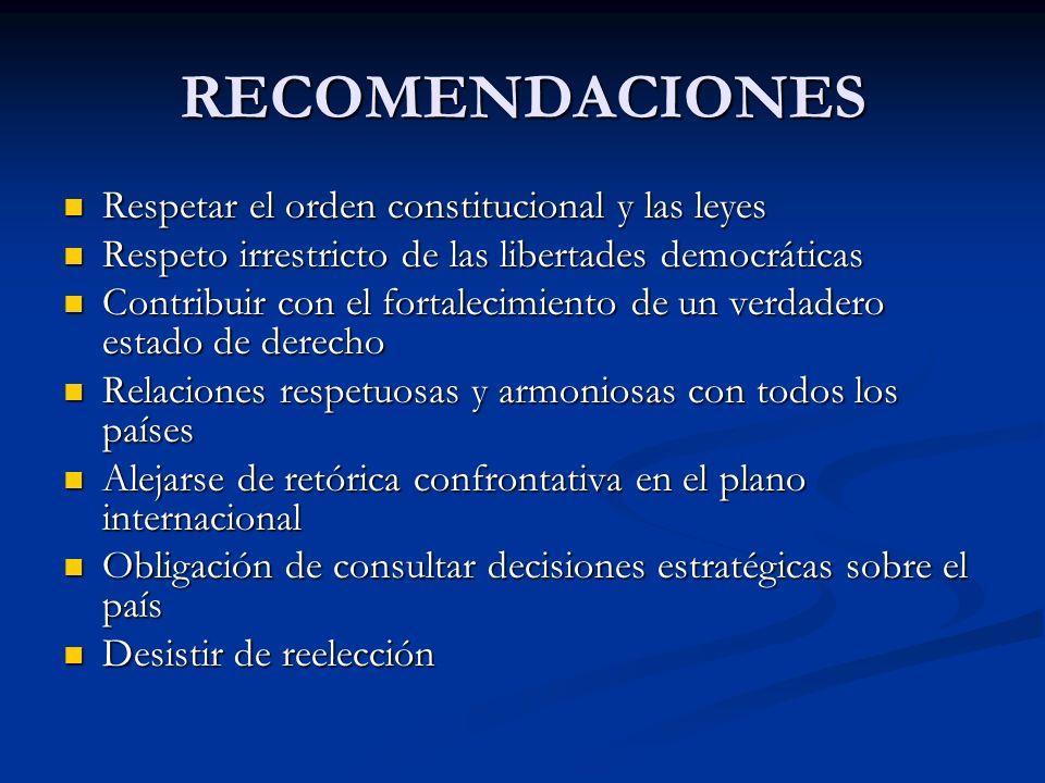 RECOMENDACIONES Respetar el orden constitucional y las leyes