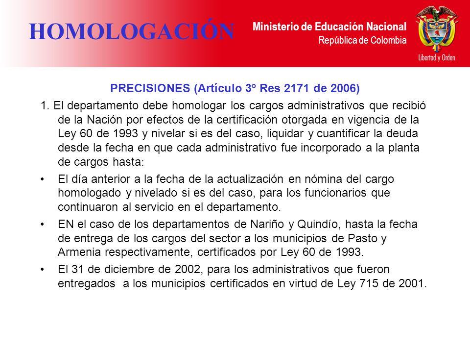 PRECISIONES (Artículo 3º Res 2171 de 2006)