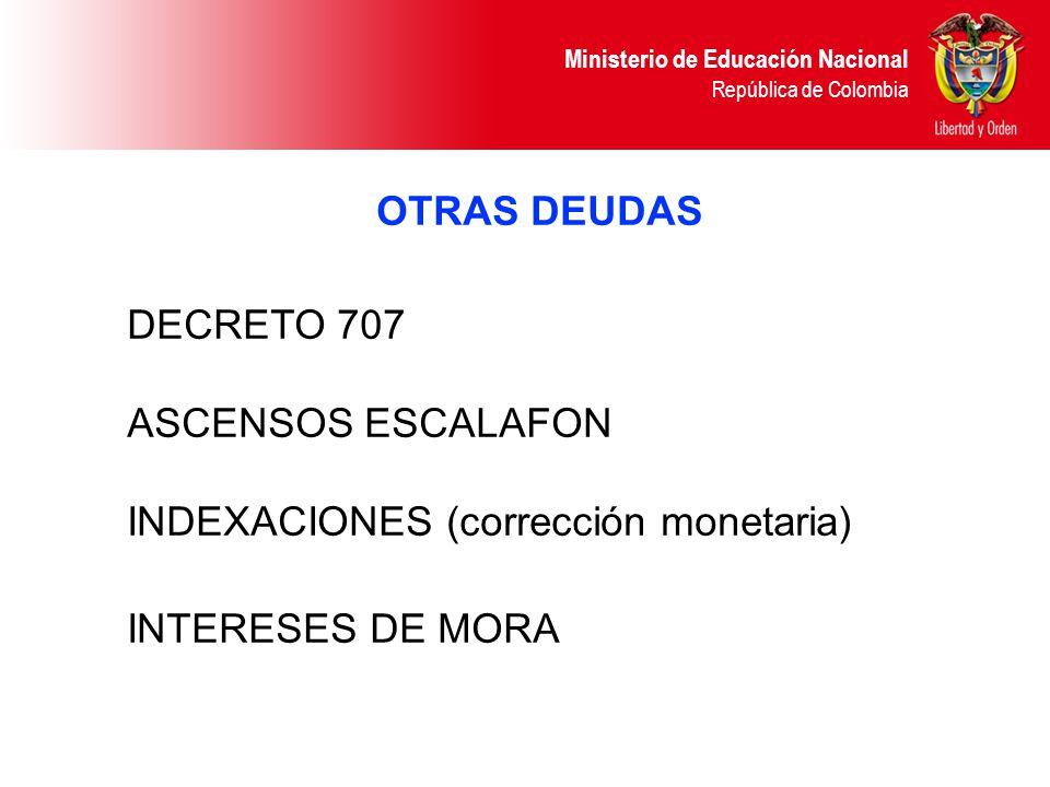 OTRAS DEUDAS DECRETO 707 ASCENSOS ESCALAFON INDEXACIONES (corrección monetaria) INTERESES DE MORA