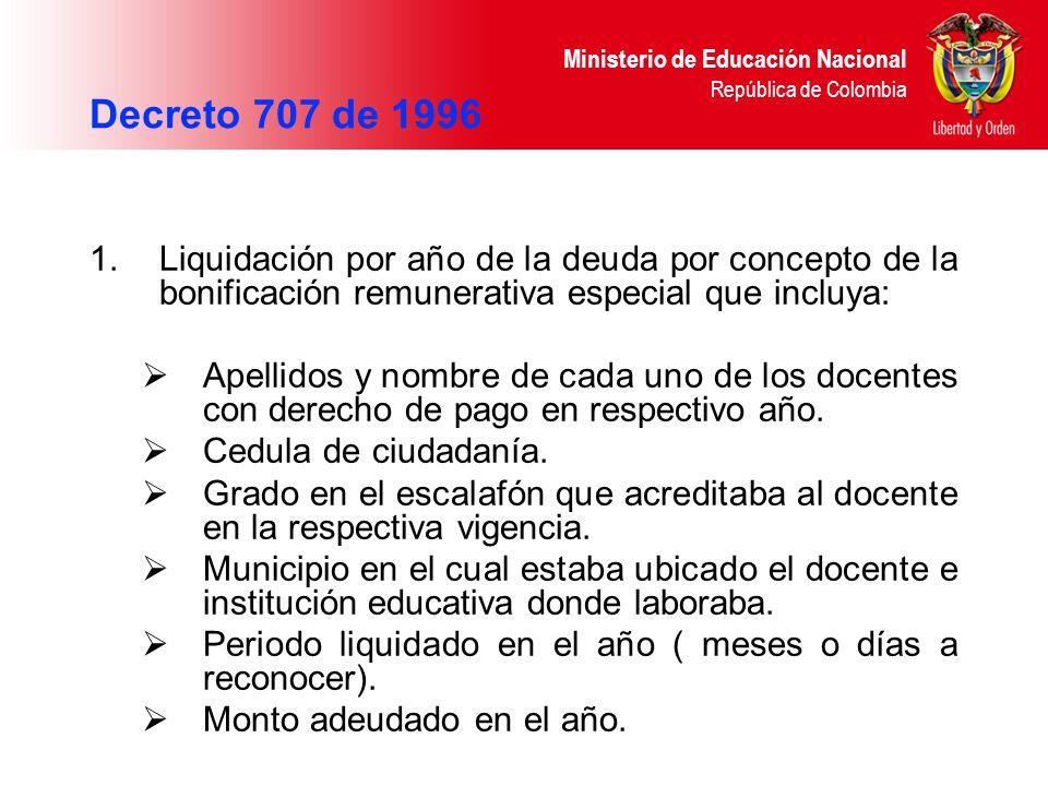 Decreto 707 de 1996 Liquidación por año de la deuda por concepto de la bonificación remunerativa especial que incluya: