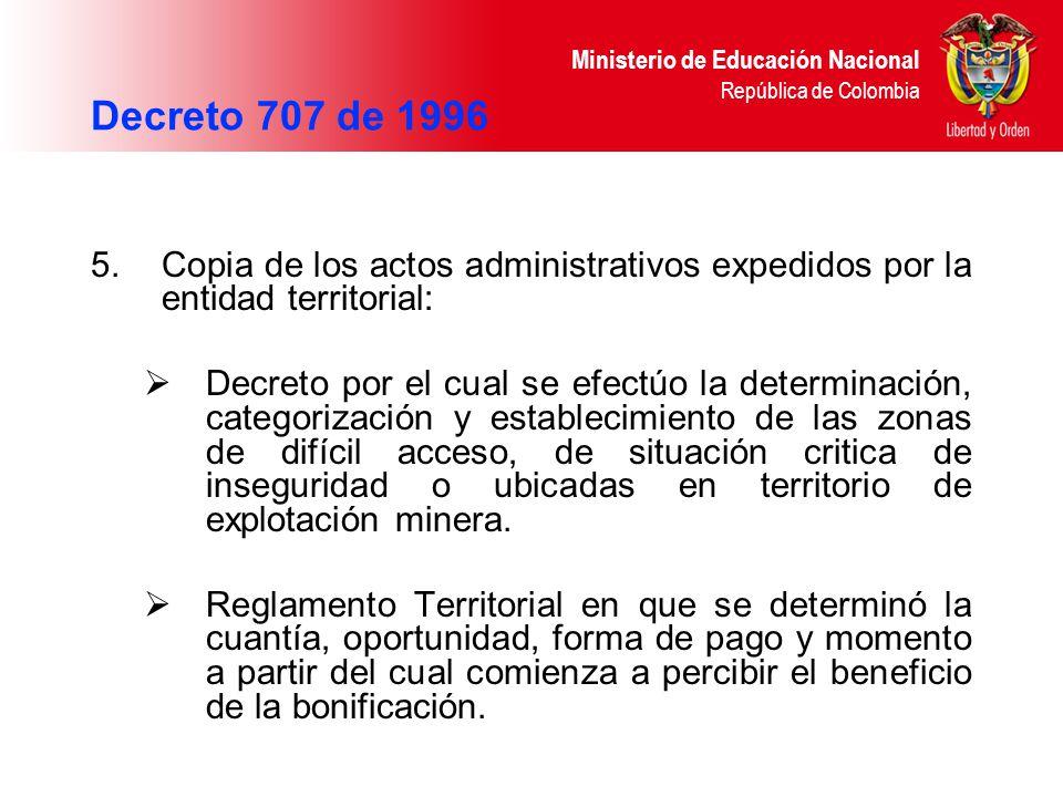 Decreto 707 de 1996 Copia de los actos administrativos expedidos por la entidad territorial: