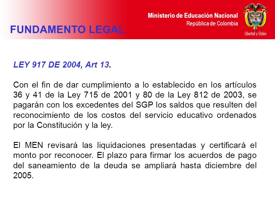FUNDAMENTO LEGAL LEY 917 DE 2004, Art 13.