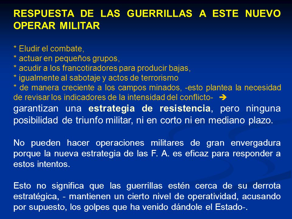RESPUESTA DE LAS GUERRILLAS A ESTE NUEVO OPERAR MILITAR