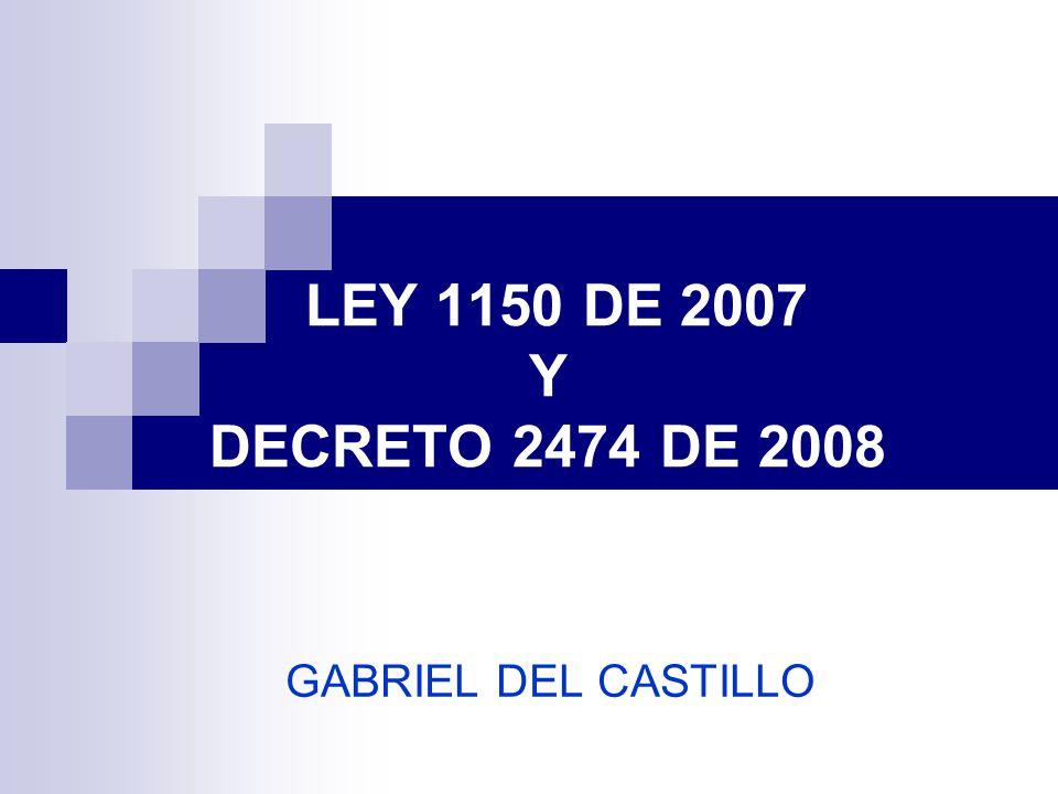 LEY 1150 DE 2007 Y DECRETO 2474 DE 2008 GABRIEL DEL CASTILLO
