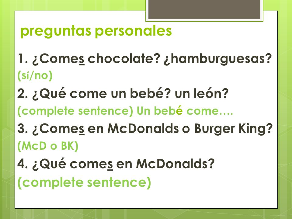 preguntas personales 1. ¿Comes chocolate ¿hamburguesas