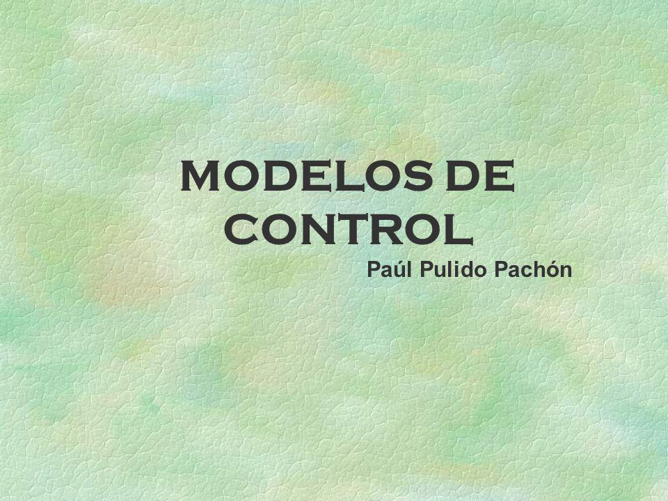 MODELOS DE CONTROL Paúl Pulido Pachón
