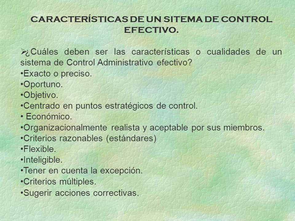 CARACTERÍSTICAS DE UN SITEMA DE CONTROL EFECTIVO.