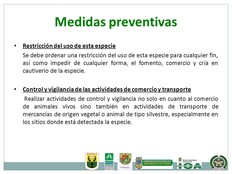 Medidas preventivas Restricción del uso de esta especie