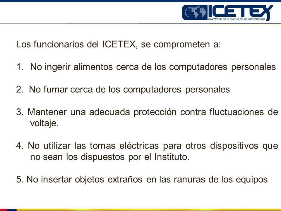 Los funcionarios del ICETEX, se comprometen a: