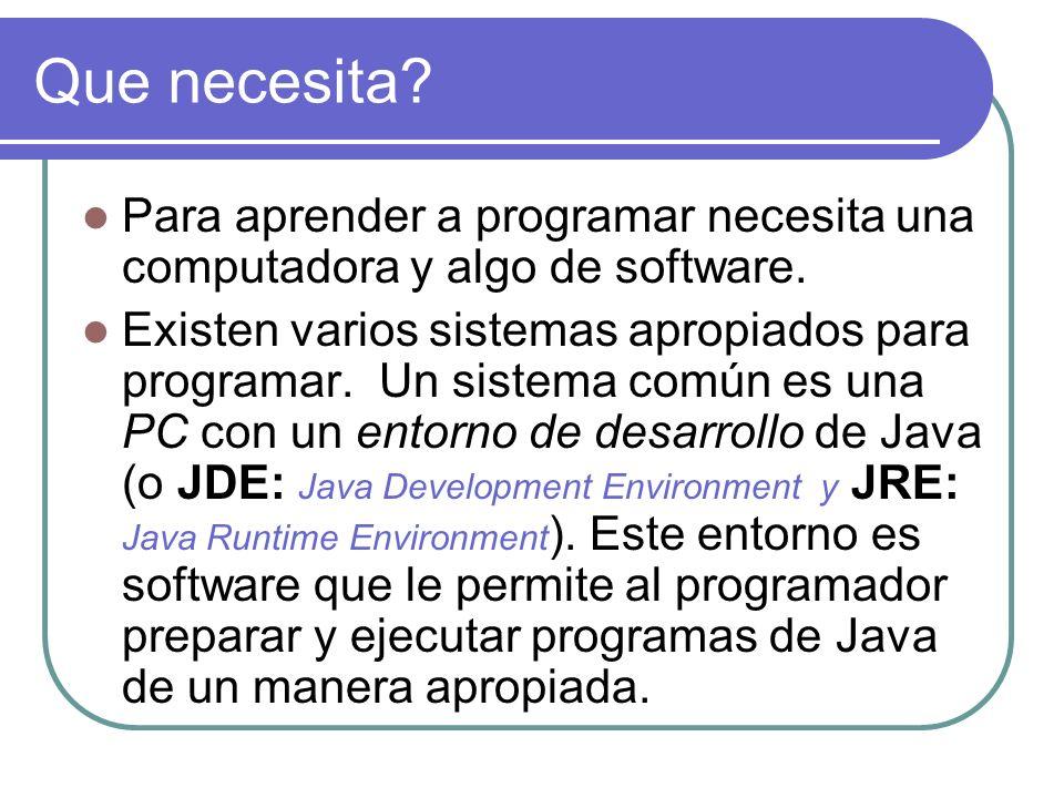 Que necesita Para aprender a programar necesita una computadora y algo de software.