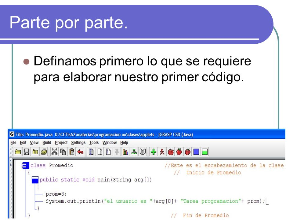 Parte por parte. Definamos primero lo que se requiere para elaborar nuestro primer código.