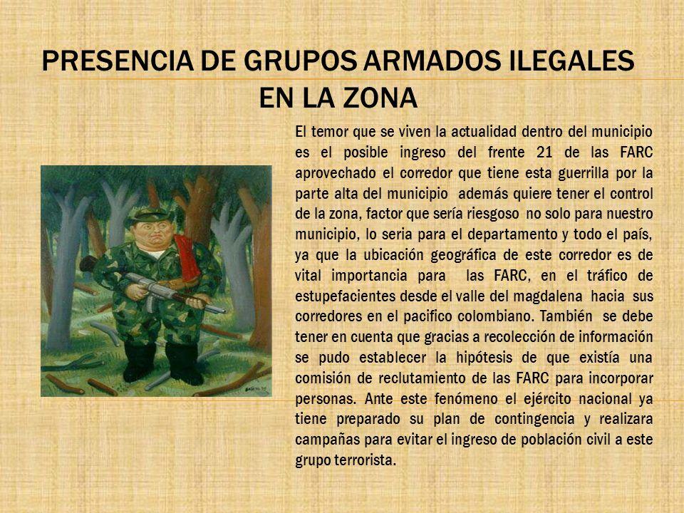 PRESENCIA DE GRUPOS ARMADOS ILEGALES EN LA ZONA