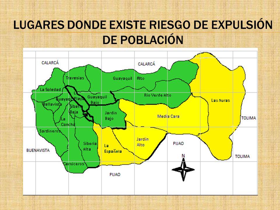 LUGARES DONDE EXISTE RIESGO DE EXPULSIÓN DE POBLACIÓN
