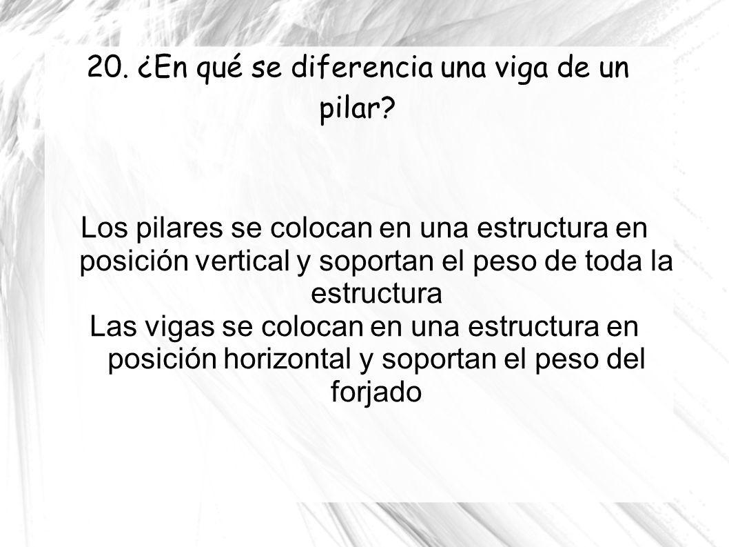 20. ¿En qué se diferencia una viga de un pilar