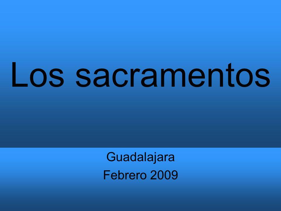 Los sacramentos Guadalajara Febrero 2009