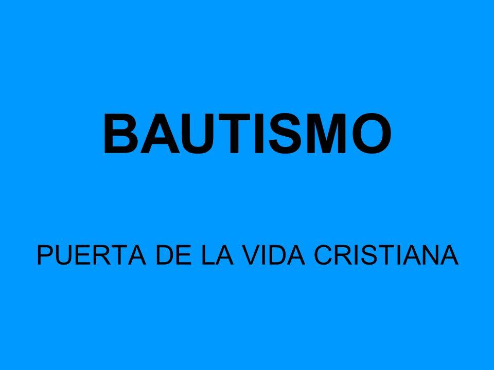 BAUTISMO PUERTA DE LA VIDA CRISTIANA